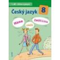 Český jazyk 8, 1. díl - Učivo o jazyce - Máme rádi češtinu