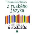 Ruský jazyk - Příprava k maturitě, konverzační témata
