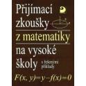 Přijímací zkoušky z matematiky na vysoké školy - řešené příklady