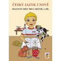 Český jazyk 2 NOVĚ, 2. díl (pracovní sešit)