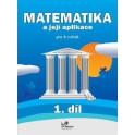 Matematika a její aplikace 4 – 1. díl