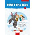 MATT the Bat 1 - Kopírovatelné materiály pro učitele